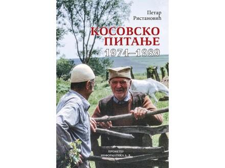 KOSOVSKO PITANJE 1974-1989 - Petar Ristanović