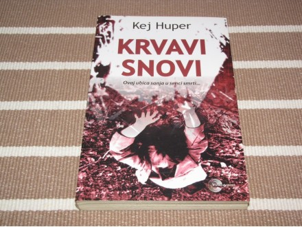 KRVAVI SNOVI - Kej Huper