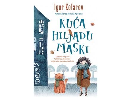 KUĆA HILJADU MASKI - Igor Kolarov