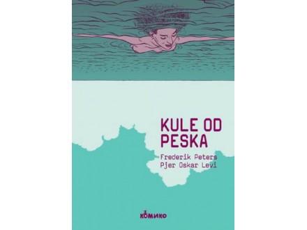 KULE OD PESKA - Pijer Oskar Levi, Frederik Peters
