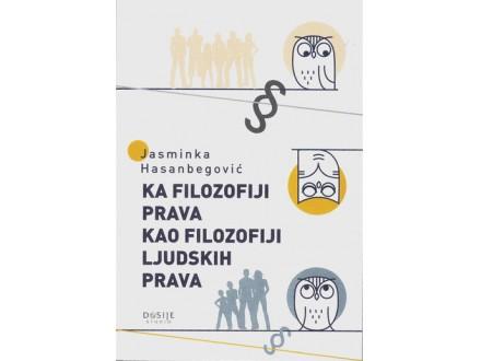 Ka filozofiji prava kao filozofiji ljudskih prava - Jasminka Hasanbegović