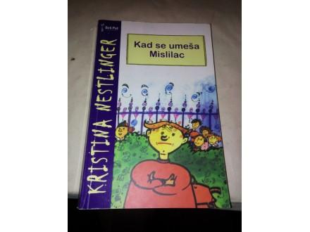 Kad se umeša Mislilac - Kristina Nestlinger