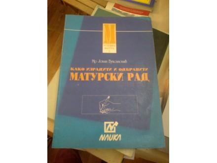 Kako izraditi i odbraniti maturski rad - Vuksanović