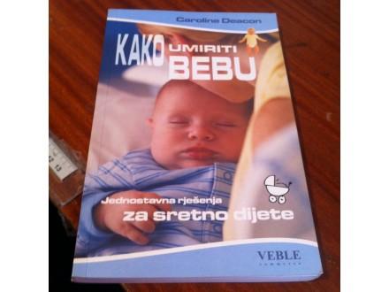 Kako umiriti bebu Caroline Deacon
