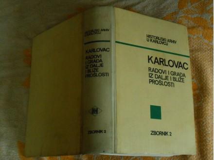 Karlovac radovi i građa iz dalje i bliže prošlosti Zbor