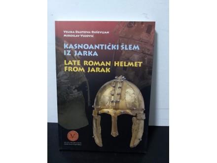 Kasnoantički šlem iz Jarka/Late roman helmet from Jarak