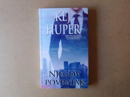 Kej Huper - NJEGOV POVRATAK