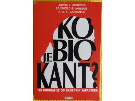 Ko je bio Kant ?  Borovski  Jahman  Vazijanski