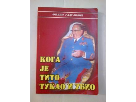 Koga je Tito tukao i ubio - Filip Radulović