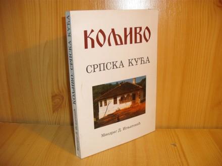 Koljivo - srpska kuća - Miodrag D. Ignjatović