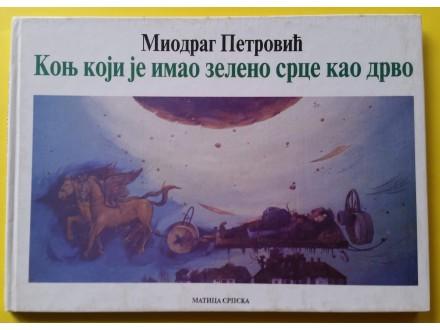 Konj koji je imao zeleno srce kao drvo  M. Petrović