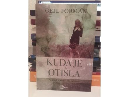 Kuda je otišla - Gejl Forman