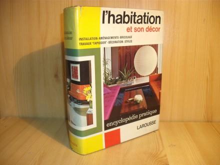 L`Habitation et son decor - LAROUSSE