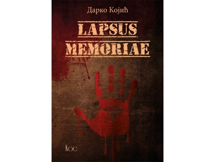 LAPSUS MEMORIAE - Darko Kojić