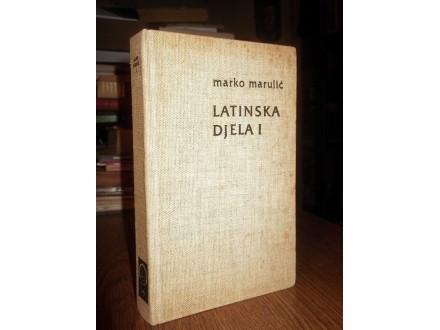 LATINSKA DJELA I - Marko Marulić