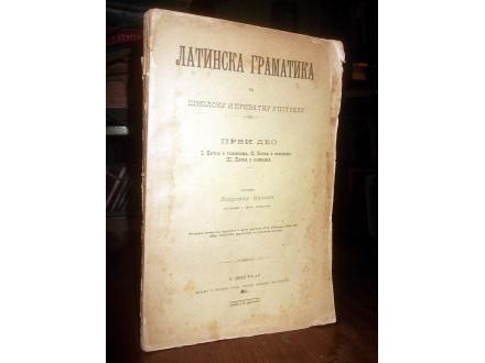 LATINSKA GRAMATIKA: Nauka o oblicima - V. Malina (1894)