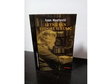LETNJI SAN ISIDORE SEKULIĆ i drugi eseji Ivan Nastović