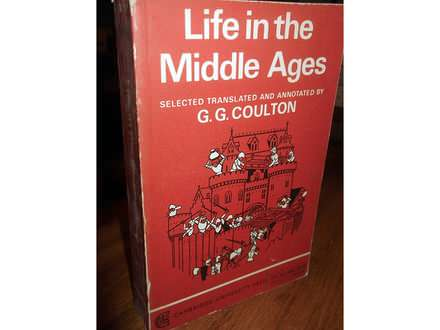LIFE IN THE MIDDLE AGES (III-IV) - G.G. Coulton