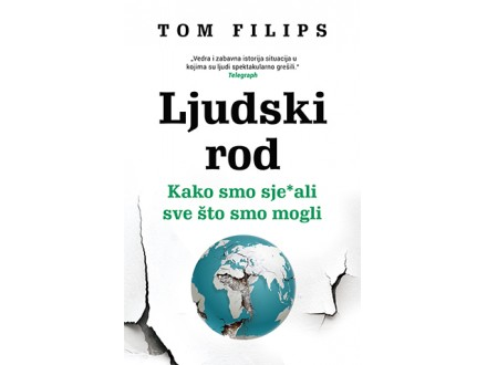 LJUDSKI ROD – KAKO SMO SJE*ALI SVE ŠTO SMO MOGLI - Tom Filips