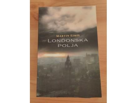 LONDONSKA POLJA - Martin Ejmis