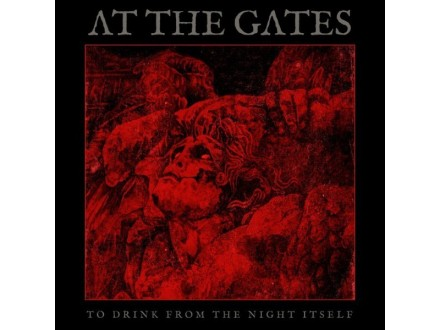 LP At The Gates – To Drink From The Night Itself