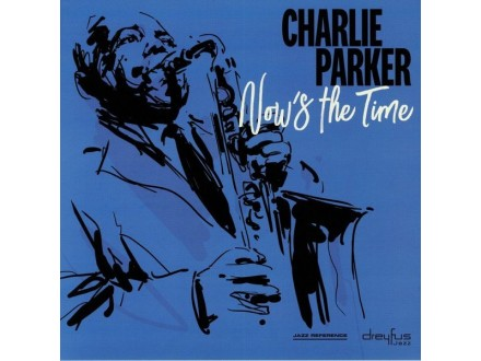LP Charlie Parker – Now`s The Time