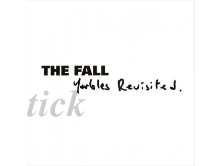 LP The Fall – Schtick: Yarbles Revisited
