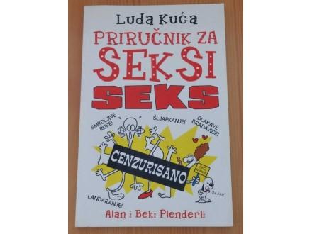 LUDA KUĆA: PRIRUČNIK ZA SEKSI SEKS - A.i B.Plenderli