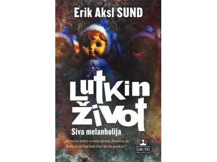 LUTKIN ŽIVOT: SIVA MELANHOLIJA - Erik Aksl Sund