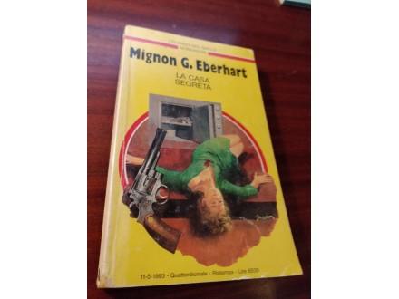 La casa Segreta Mignon G . Ebrhart