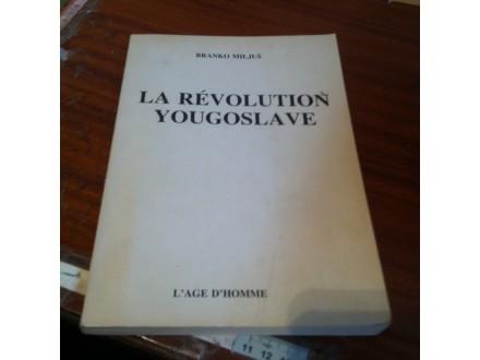 La revolution Yougoslave Branko Miljuš