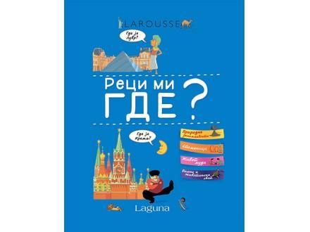 Larousse: Reci mi gde? - Elizabet Maru