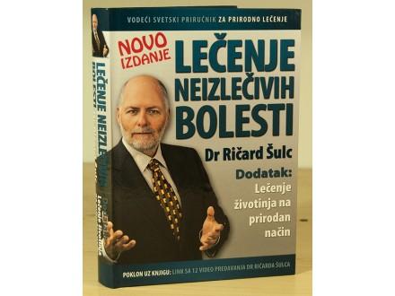 Lečenje neizlečivih bolesti - Dr Ričard Šulc