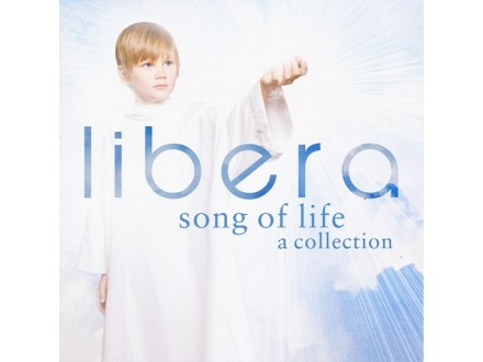 Libera – Song Of Life A Collection