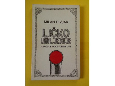 Ličko umiljenije - Milan Divjak