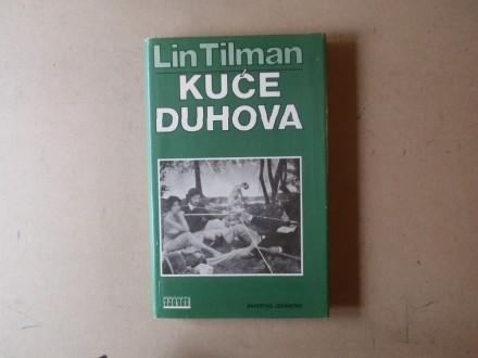 Lin Tilman - KUĆE DUHOVA