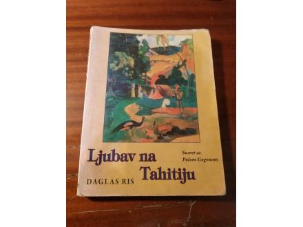 Ljubav na Tahitiju - Daglas Ris