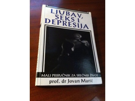 Ljubav , sex i depresija Jovan Marić