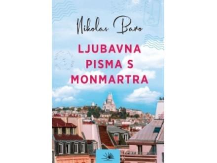 Ljubavna pisma s Monmartra - Nikolas Baro