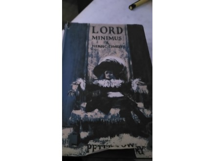 Lord Minimus a heroic comedy - Petter Towry