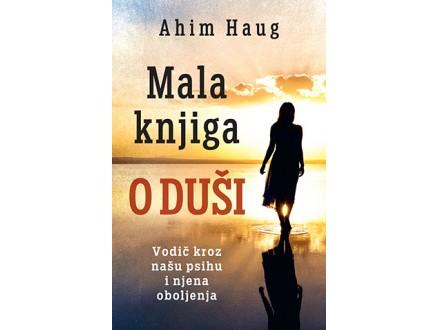 MALA KNJIGA O DUŠI - Ahim Haug