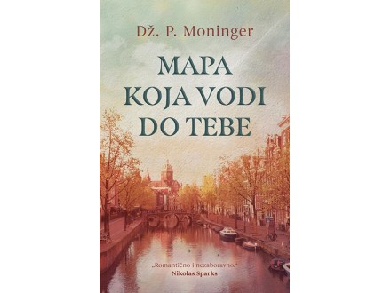 MAPA KOJA VODI DO TEBE - Dž. P. Moninger