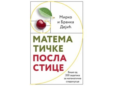 MATEMATIČKE POSLASTICE - Mirko Dejić, Branka Dejić