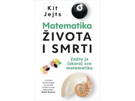 MATEMATIKA ŽIVOTA I SMRTI - Kit Jejts