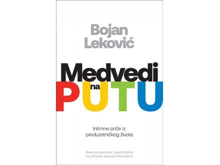 MEDVEDI NA PUTU - Bojan Leković