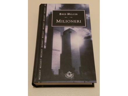 MILIONERI - Bred Melcer