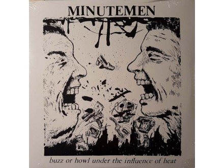 MINUTEMEN - BUZZ OR HOWL UNDER THE INFLUENCE OF HEAT -