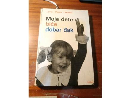 MOJE DETE BIĆE DOBAR ĐAK LEVIN / PERNU / VERMEJ