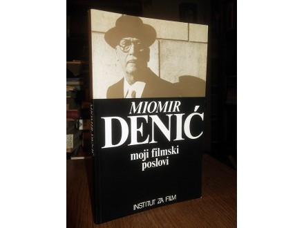 MOJI FILMSKI POSLOVI - Miomir Denić