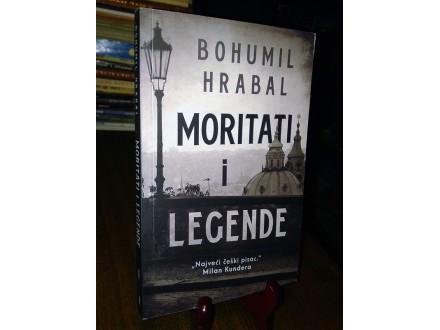 MORITATI I LEGENDE - Bohumil Hrabal